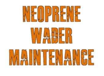 Neoprene wader maintenance