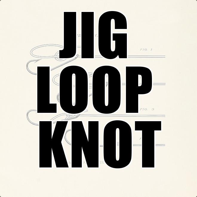 Jig Loop Knot