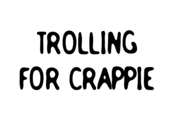 trolling for Crappie