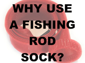 why you should use a fishing rod sock