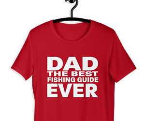 Dad is the best fishing guide ever t-shirt